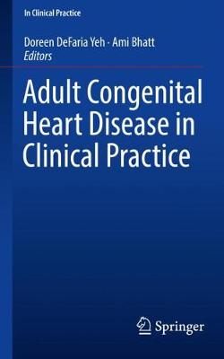Adult Congenital Heart Disease in Clinical Practice - Doreen DeFaria Yeh