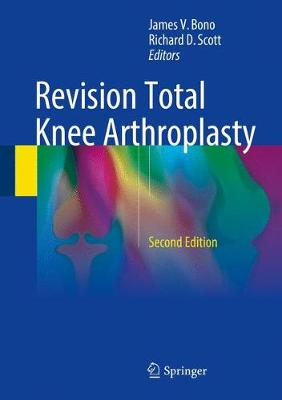 Revision Total Knee Arthroplasty - James V. Bono