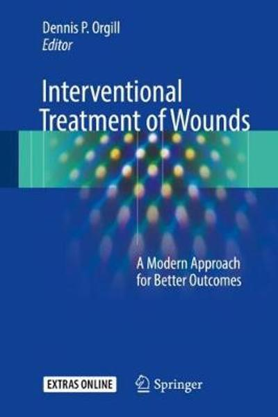 Interventional Treatment of Wounds - Dennis P. Orgill