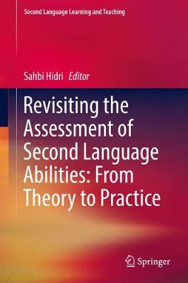 Revisiting the Assessment of Second Language Abilities: From Theory to Practice - Sahbi Hidri