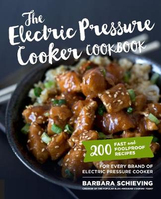 The Electric Pressure Cooker Cookbook - Barbara Schieving