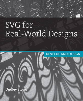 SVG for Real-World Designs - Dudley Storey