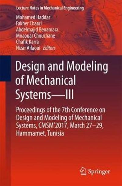 Design and Modeling of Mechanical Systems-III - Mohamed Haddar