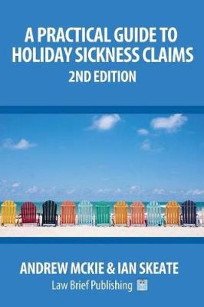 A Practical Guide to Holiday Sickness Claims, 2nd Edition - Andrew Mckie