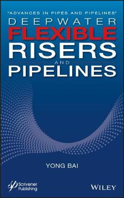 Flexible Pipelines, Risers and Umbilicals - Yong Bai