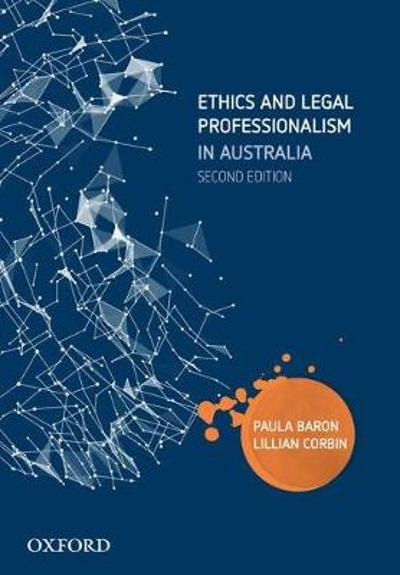 Ethics and Legal Professionalism in Australia - Paula Baron