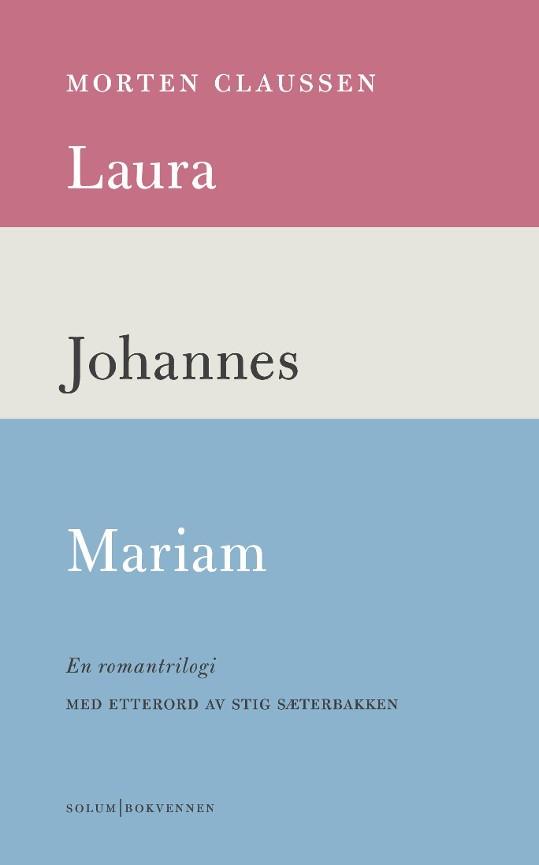 Laura ; Johannes ; Mariam : en romantrilogi PDF ePub