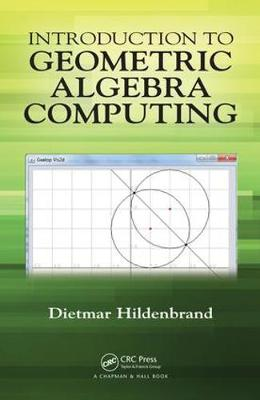 Introduction to Geometric Algebra Computing - Dietmar Hildenbrand
