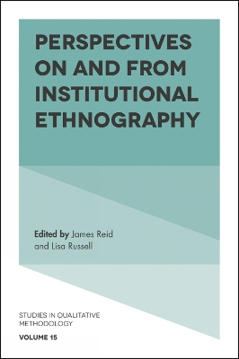 Perspectives on and from Institutional Ethnography - James Reid