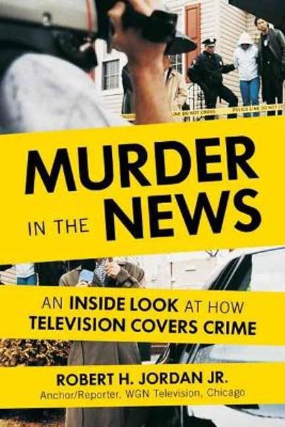 Murder in the News - Robert H., Jr. Jordan