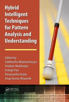 Hybrid Intelligent Techniques for Pattern Analysis and Understanding - Siddhartha Bhattacharyya