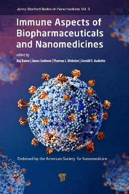 Immune Aspects of Biopharmaceuticals and Nanomedicines - Raj Bawa