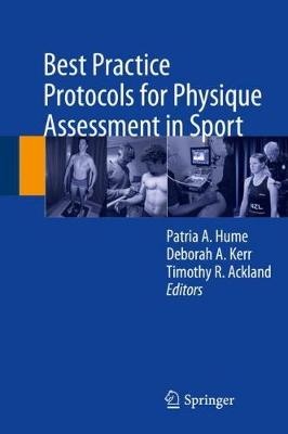 Best Practice Protocols for Physique Assessment in Sport - Patria Hume