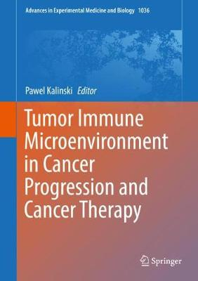 Tumor Immune Microenvironment in Cancer Progression and Cancer Therapy - Pawel Kalinski