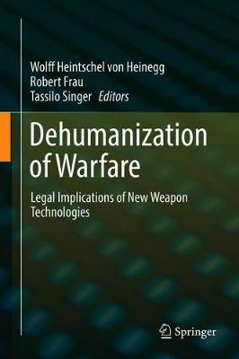 Dehumanization of Warfare - Wolff Heintschel von Heinegg