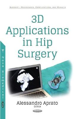 3D Applications in Hip Surgery - Alessandro Aprato
