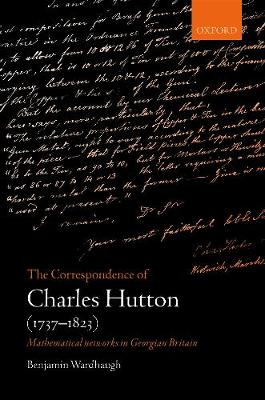 The Correspondence of Charles Hutton - Dr. Benjamin Wardhaugh