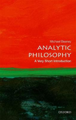 Analytic Philosophy: A Very Short Introduction - Michael Beaney