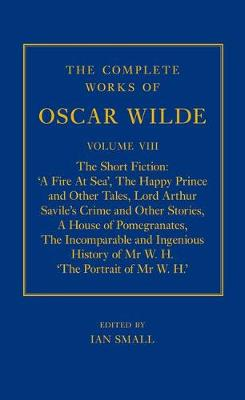 The Complete Works of Oscar Wilde - Ian Small