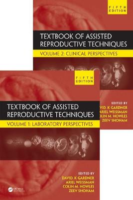 Textbook of Assisted Reproductive Techniques, Fifth Edition - David K. Gardner