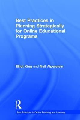 Best Practices in Planning Strategically for Online Educational Programs - Elliot King