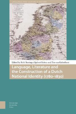 Language, Literature and the Construction of a Dutch National Identity (1780-1830) - Gijsbert Rutten