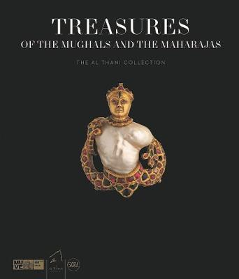 Treasures of the Mughals and the Maharajas - Amin Jaffer