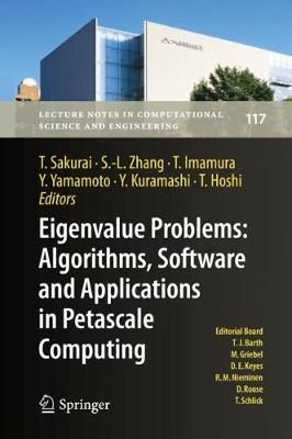 Eigenvalue Problems: Algorithms, Software and Applications, in Petascale Computing - Tetsuya Sakurai