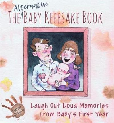 The Alternative Baby Keepsake Book - Esther Onions