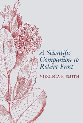 A Scientific Companion to Robert Frost - Virginia Smith