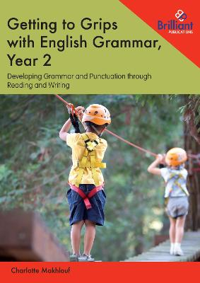 Getting to Grips with English Grammar, Year 2 - Charlotte Makhlouf