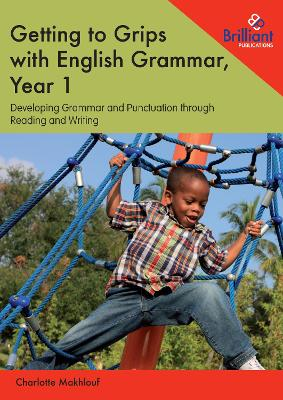 Getting to Grips with English Grammar, Year 1 - Charlotte Makhlouf