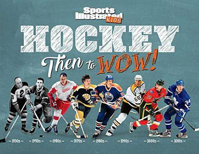 Hockey: Then to WOW! - Sports Illustrated Kids