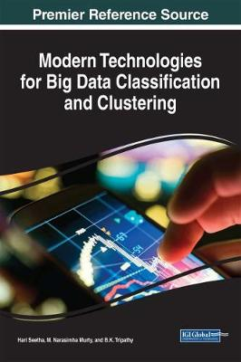 Modern Technologies for Big Data Classification and Clustering - Hari Seetha