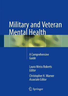 Military and Veteran Mental Health - Laura Weiss Roberts