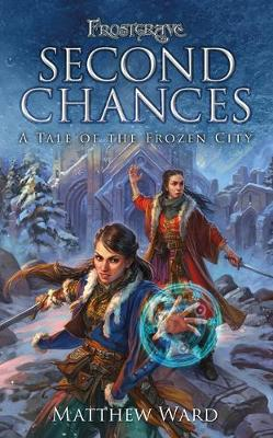 Frostgrave: Second Chances - Matthew Ward