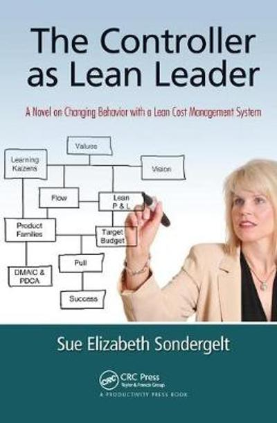 The Controller as Lean Leader - Sue Elizabeth Sondergelt