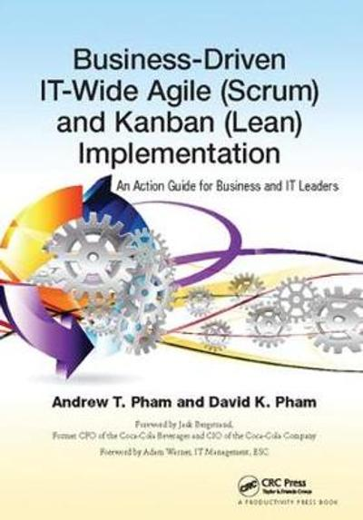 Business-Driven IT-Wide Agile (Scrum) and Kanban (Lean) Implementation - Andrew Thu Pham