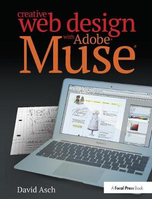 Creative Web Design with Adobe Muse - David Asch