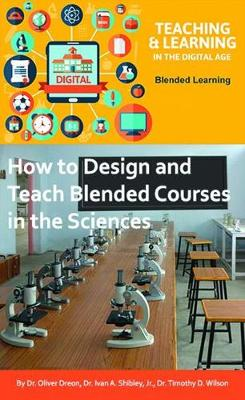 How to Design and Teach Blended Courses in the Sciences - Oliver Dreon