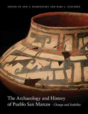 The Archaeology and History of Pueblo San Marcos - Ann F. Ramenofsky