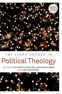 T&T Clark Reader in Political Theology - Elizabeth Phillips