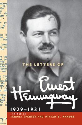 The The Cambridge Edition of the Letters of Ernest Hemingway The Letters of Ernest Hemingway  : Series Number 4 - Ernest Hemingway Sandra Spanier Miriam Mandel