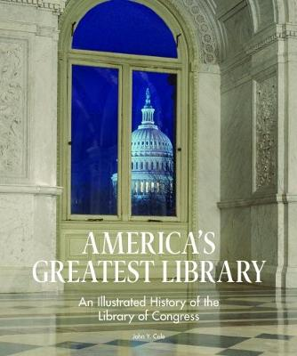 America's Greatest Library: An Illustrated History of the Library of Congress - ,John,Y Cole