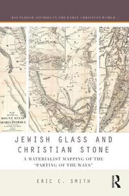 Jewish Glass and Christian Stone - Eric C. Smith