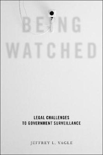 Being Watched - Jeffrey L. Vagle