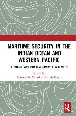 Maritime Security in the Indian Ocean and Western Pacific - Professor Howard M. Hensel