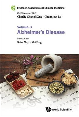 Evidence-based Clinical Chinese Medicine - Volume 8: Alzheimer's Disease - Brian May