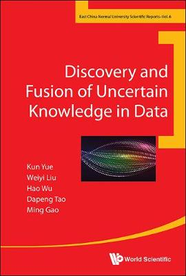 Discovery And Fusion Of Uncertain Knowledge In Data - Hao Wu