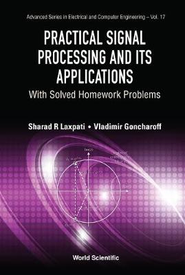 Practical Signal Processing And Its Applications: With Solved Homework Problems - Sharad R Laxpati